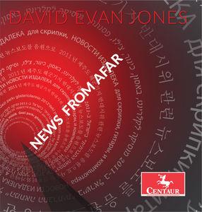 David Evan Jones: News From Afar