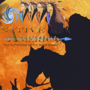 Native America the Gathering of the Four Winds /  Various