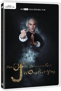 Master of the Shadowless Kick: Wong Kei-ying