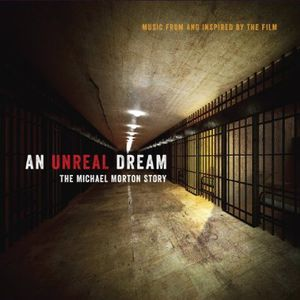An Unreal Dream: The Michael Morton Story (Music From and Inspired by the Film)