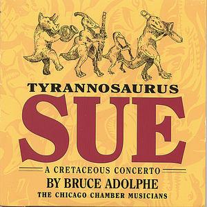 Tyrannosaurus Sue: A Cretaceous Concerto