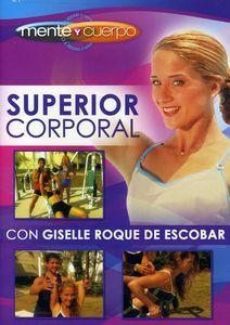 Mente Y Cuerpo: Superior Corporal