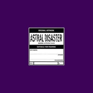 Astral Disaster Sessions Un /  Finished Musics