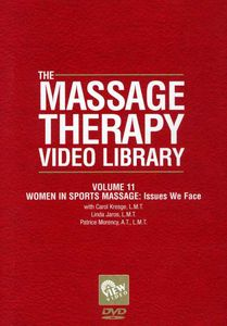 Massage Therapy Video Library: Women in Sports Massage: Issues We Face: Volume 11