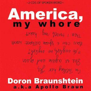 Braunshtein, Doron : America My Whore