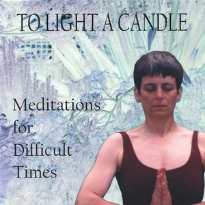 To Light a Candle: Meditations for Difficult Times