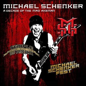 Decade Of The Mad Axeman (live Recordings) , Michael Schenker
