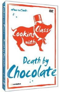 Cooking With Class: Death by Chocolate