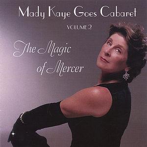 Mady Kaye Goes Cabaret: The Magic of Mercer 2