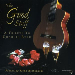 Good Stuff-A Tribute to Charlie Byrd