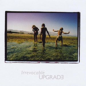 Irrevocable Upgrade /  Various