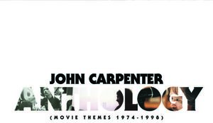John Carpenter: Anthology (Movie Themes 1974-1998)