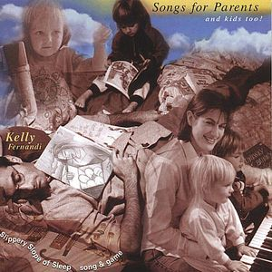 Fernandi, Kelly : Songs for Parents