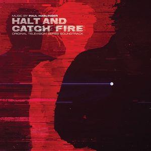 Halt and Catch Fire (original Soundtrack)