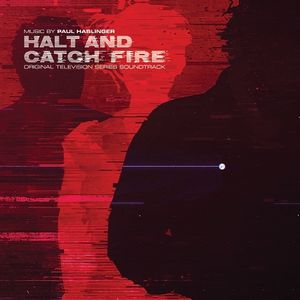 Halt and Catch Fire (original Soundtrack)