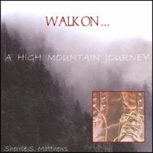 Walk On-A High Mountain Journey