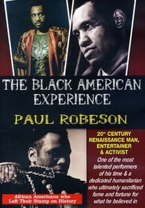 Paul Robeson 20th Century Renaissance Man, Entertainer & Activist