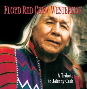 Floyd Red Crow Westerman: Tribute Johnny Cash
