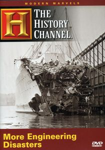 Modern Marvels: More Engineering Disasters
