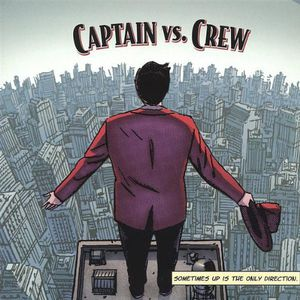 Captain Vs. Crew : Sometimes Up Is the Only Direction