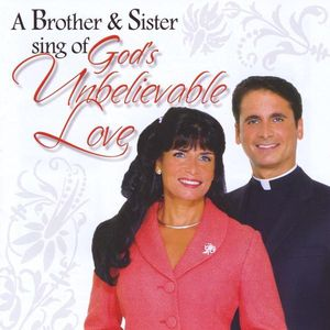 Brother & Sister Sing of God's Unbelievable Love
