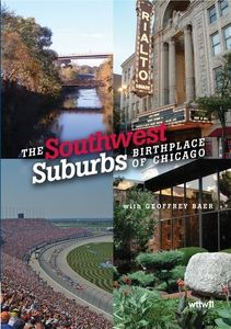 Southwest Suburbs: Birthplace of Chicago