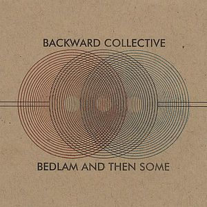 Bedlam and Then Some