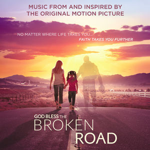 God Bless the Broken Road (Music From and Inspired by the Original Motion Picture)