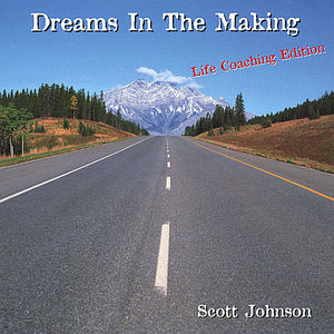 Dreams in the Making (Life Coaching Edition)