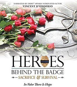 Heroes Behind the Badge: Sacrifice & Survival