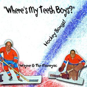 Wheres My Teeth Boys? (Hockey Songs!)