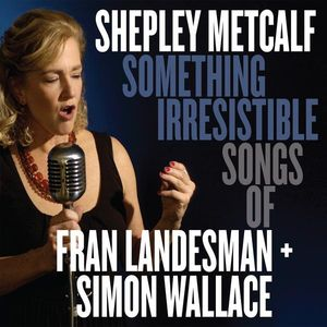 Something Irresistible: Songs Landesman & Wallace