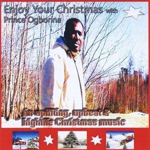 Enjoy Your Christmas with Prince Ogbonna