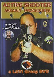 Active Shooter - Assault Procedures With Chuck Habermehl