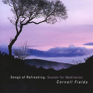Songs of Refreshing: Sounds for Meditation