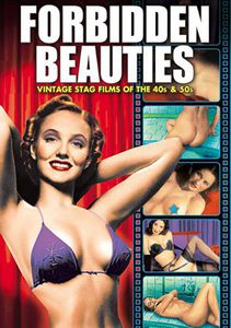 Forbidden Beauties: Vintage Stag Films 40s & 50s
