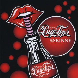Big Lips & the Skinny
