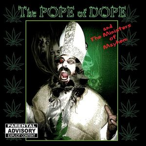 Pope of Dope & the Ministers of Mayhem