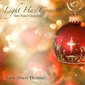 Light Has Come (Solo Piano Christmas)