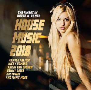 House Music 2018: Finest In House & Dance