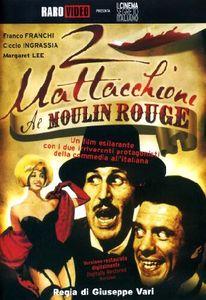 Due Mattacchioni Al Moulin Rouge [Import]