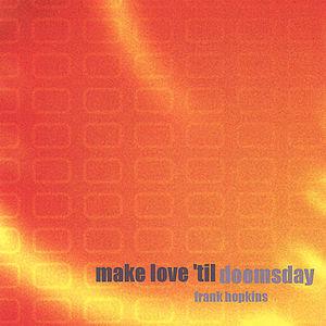 Make Love 'Til Doomsday