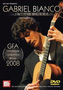 Gabriel Bianco in Concert: Gfa Winner 2008