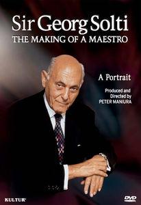 Sir Georg Solti: Making of a Maestro - Portrait