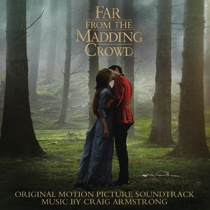 Far from the Madding Crowd (Original Soundtrack)
