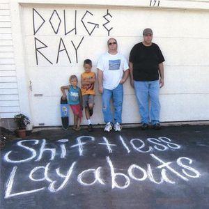 Shiftless Layabouts