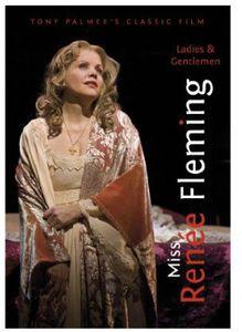Ladies & Gentlemen Miss Renee Fleming