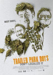 Trailer Park Boys: Dont Legalize It