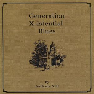 Generation X-Istential Blues