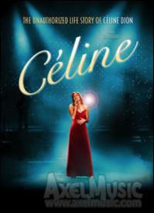 Celine: The Unauthorized Life Story of Celine Dion